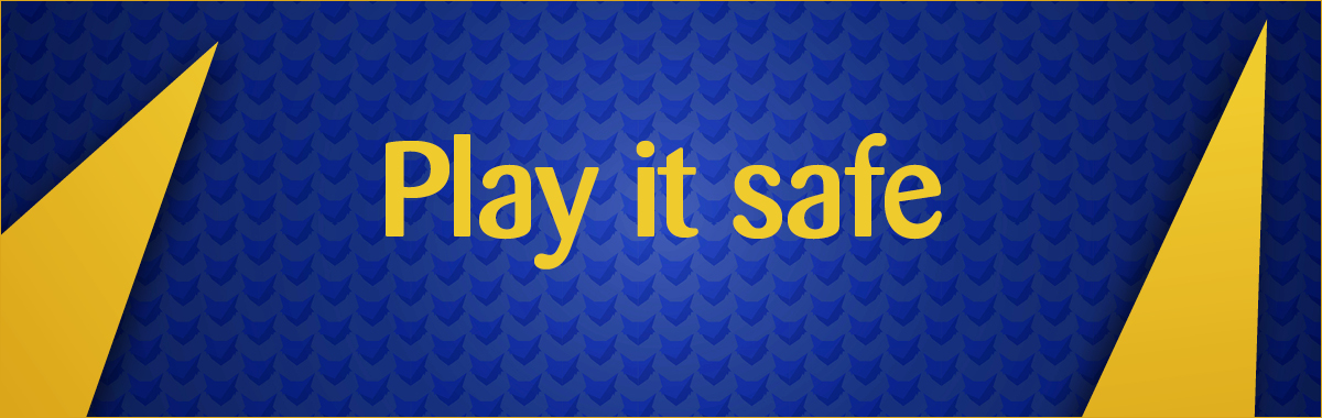 Play it safe banner