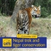 Nepal Trek and Tiger Conservation Experience 2022