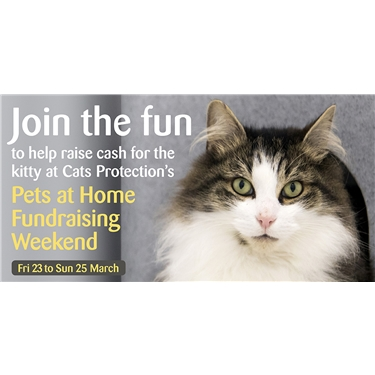 Pets at Home Poole - Cats Protection Weekend Fundraiser 23-25 March