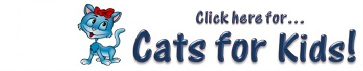 Click here for Cats for Kids!